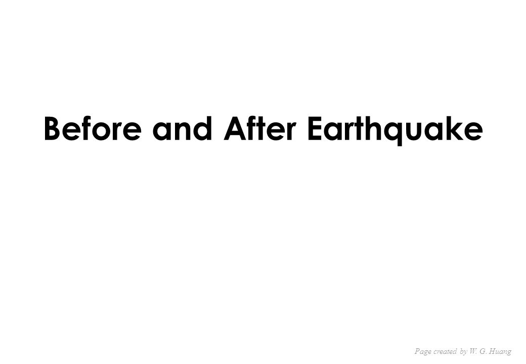 Before and After Earthquake Page created by W. G. Huang