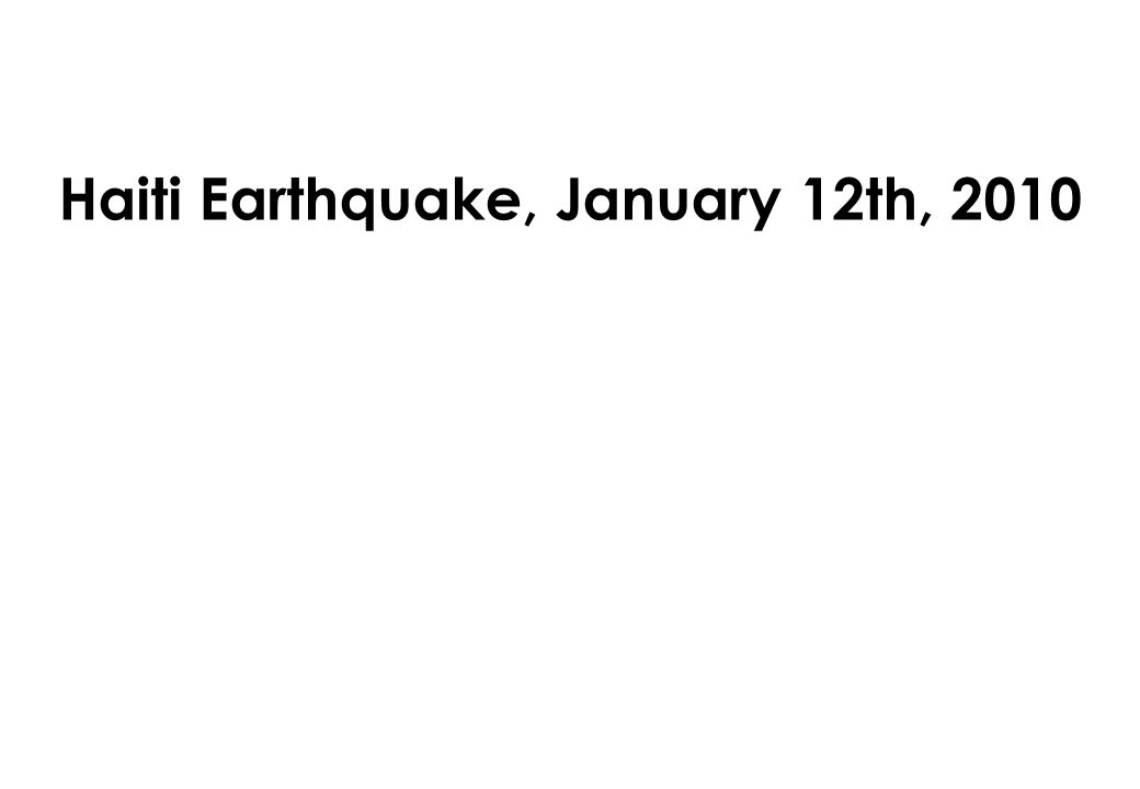 Haiti Earthquake, January 12th, 2010