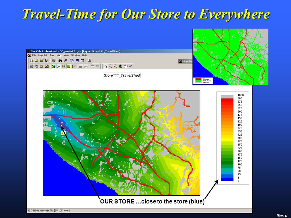 Travel-Time for Our Store to Everywhere OUR STORE …close to the store (blue) (Berry)