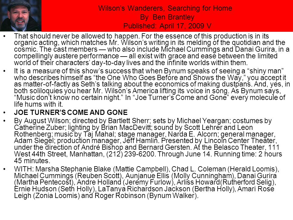 Wilson's Wanderers, Searching for Home By Ben Brantley Published: April 17, 2009 V That should never be allowed to happen.
