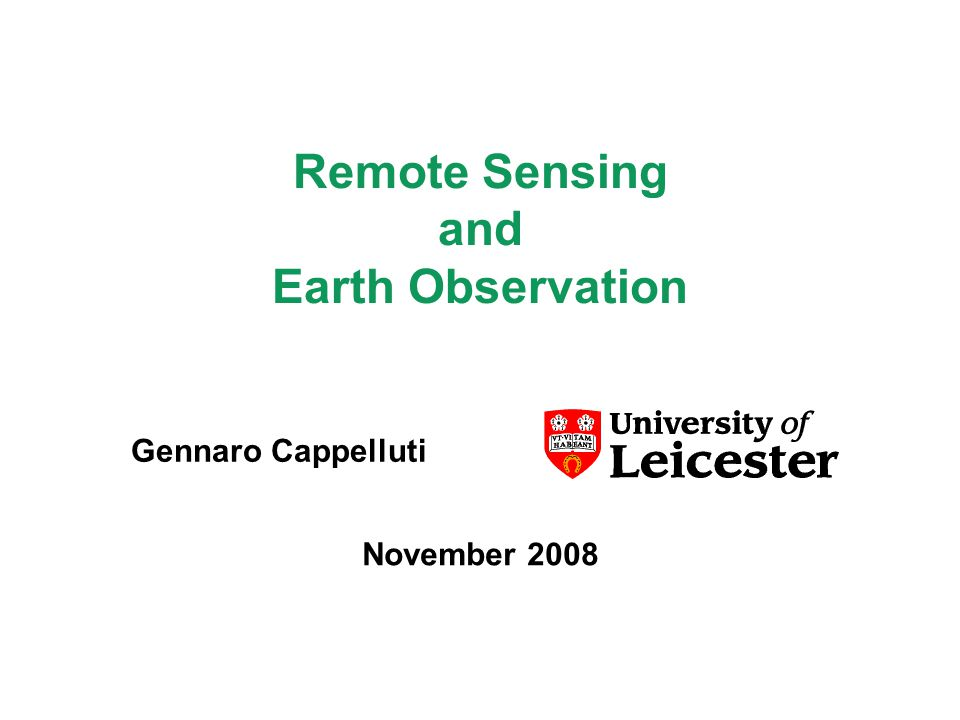 Remote Sensing and Earth Observation November 2008 Gennaro Cappelluti
