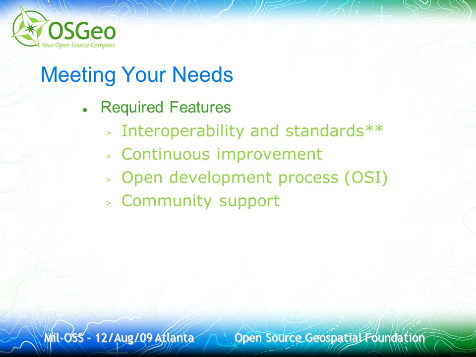 Meeting Your Needs Required Features > Interoperability and standards** > Continuous improvement > Open development process (OSI) > Community support