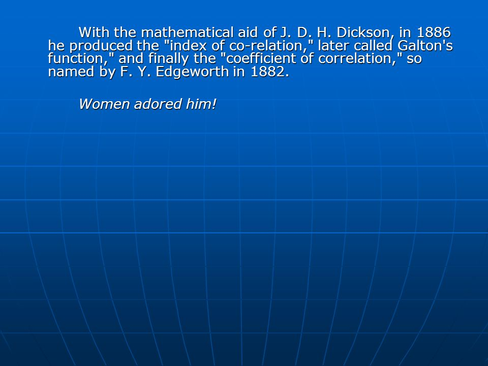 With the mathematical aid of J. D. H.
