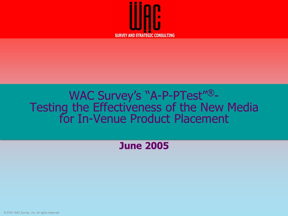 © 2005 WAC Survey, Inc.All rights reserved.