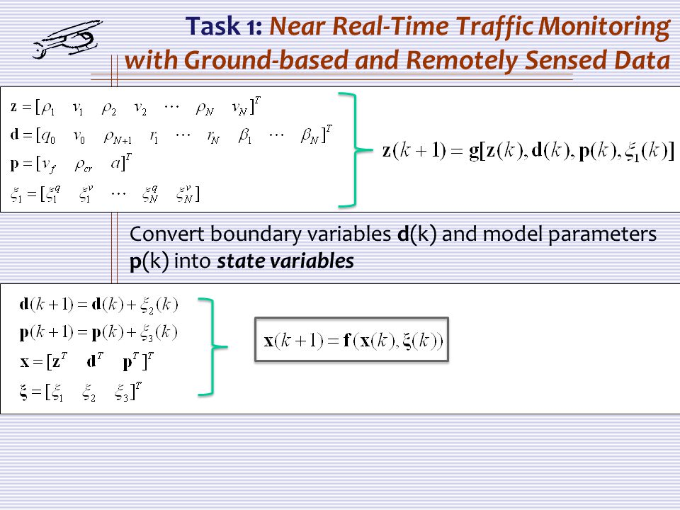 Task 1: Near Real-Time Traffic Monitoring with Ground-based and Remotely Sensed Data Convert boundary variables d(k) and model parameters p(k) into st