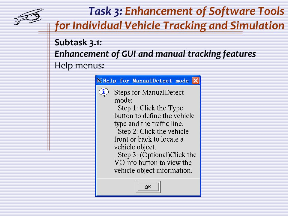 Task 3: Enhancement of Software Tools for Individual Vehicle Tracking and Simulation Subtask 3.1: Enhancement of GUI and manual tracking features Help menus:
