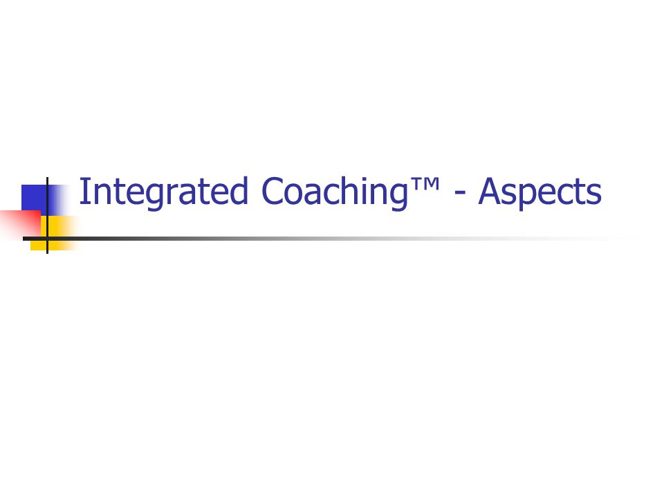 Integrated Coaching™ - Aspects