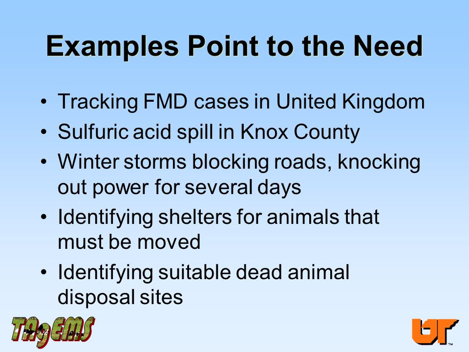 Examples Point to the Need Tracking FMD cases in United Kingdom Sulfuric acid spill in Knox County Winter storms blocking roads, knocking out power fo