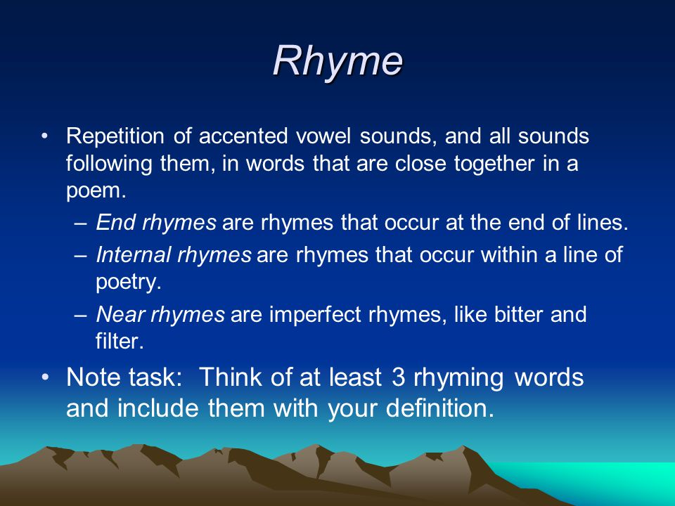 Rhyme Scheme The pattern of rhymes in a poem.