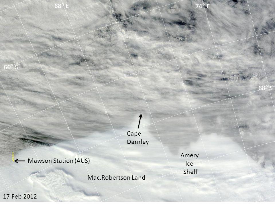 18 Feb 2012 Amery Ice Shelf Cape Darnley 66° S 68° S 68° E 74° E Mac.Robertson Land Mawson Station (AUS)
