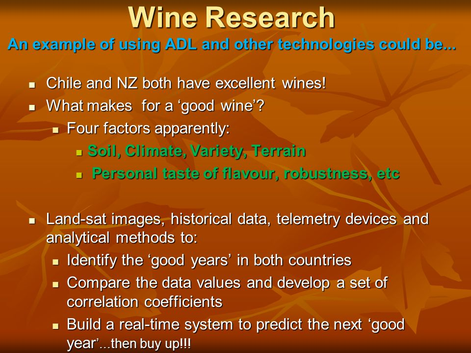 Wine Research An example of using ADL and other technologies could be...