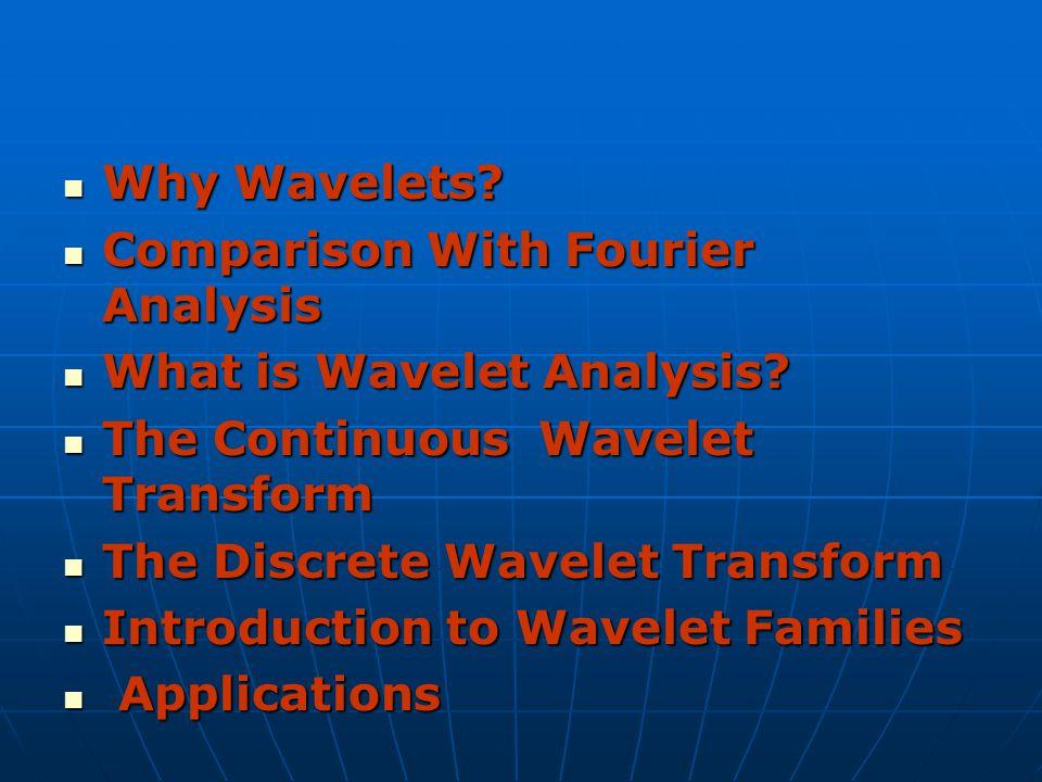 Why Wavelets. Why Wavelets.
