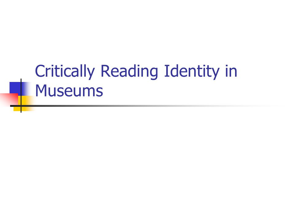 Critically Reading Identity in Museums