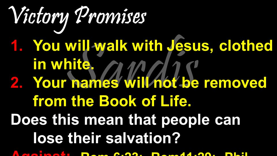 Sardis 1.You will walk with Jesus, clothed in white.