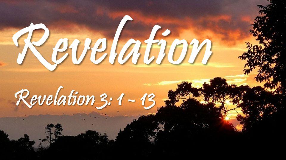 Revelation Revelation 3: 1 - 13