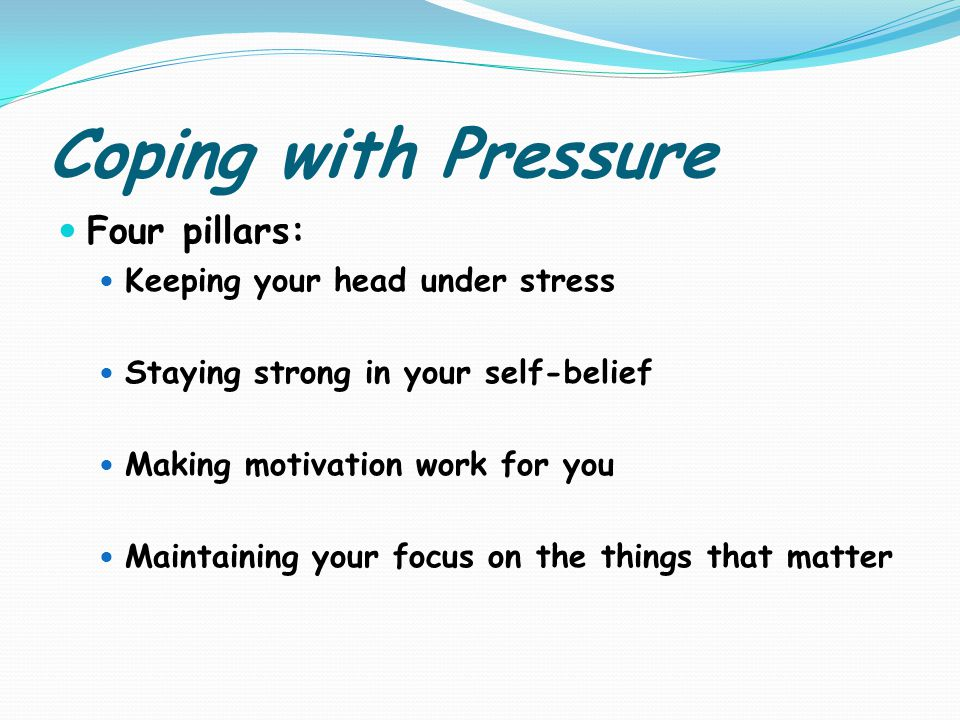 Tackling and controlling stress 1.Identify the sources of pressure that can result in stress 2.