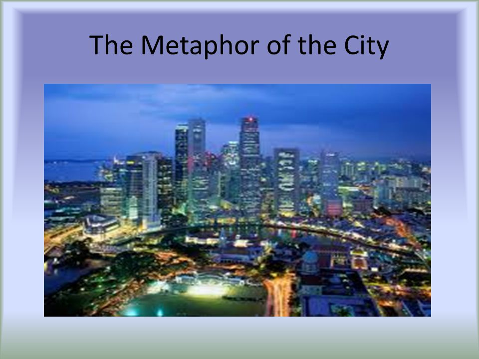 The Metaphor of the City
