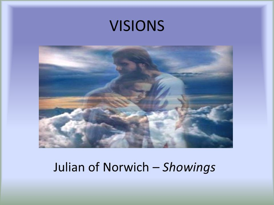 VISIONS Julian of Norwich – Showings