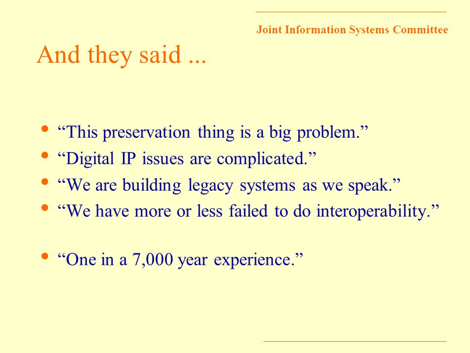 Joint Information Systems Committee And they said...