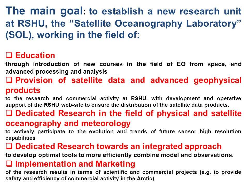 Tasks: 1.Implementation of satellite advanced products and models in educational and research activity at RSHU 2.Development of Super-Sites and a dedicated toolbox for scientific and applicative demonstrations of satellite products over targeted areas; 3.Research and development of new approaches and methods for satellite data processing, analysis and modeling; 4.Implementation of research results: advanced and practical demonstrations 5.Educational activity and attractivity.