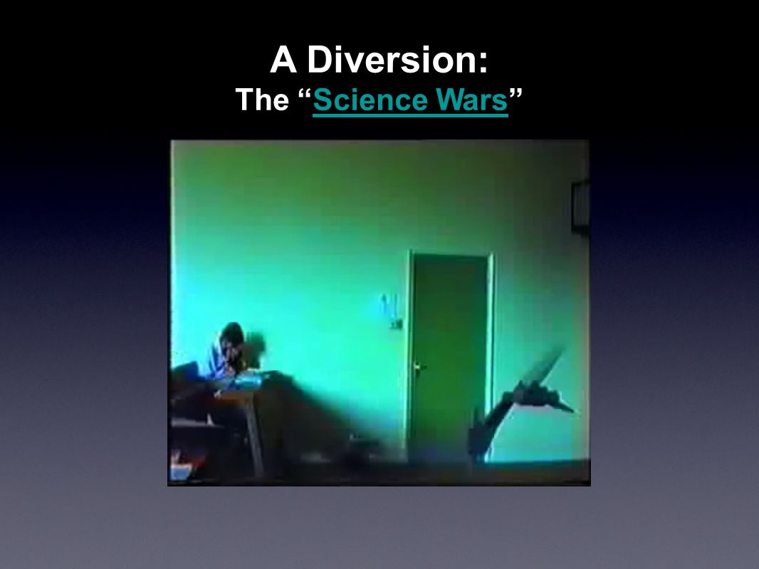 "A Diversion: The ""Science Wars""Science Wars"