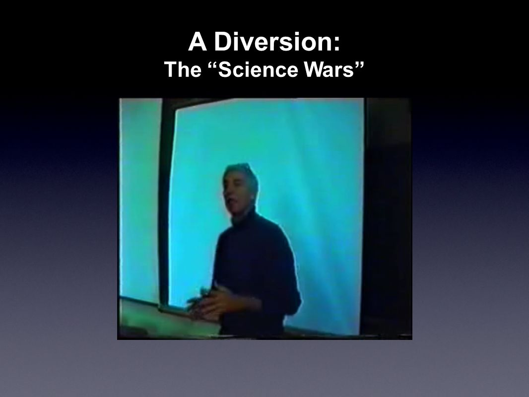 A Diversion: The Science Wars