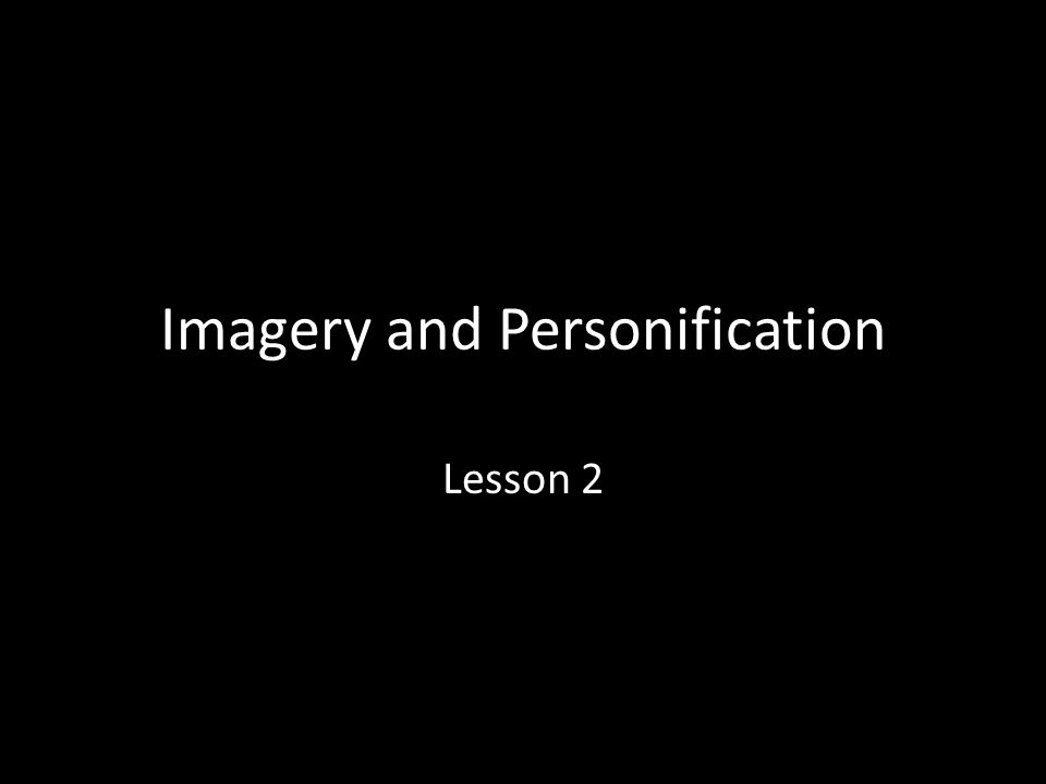 Imagery and Personification Lesson 2