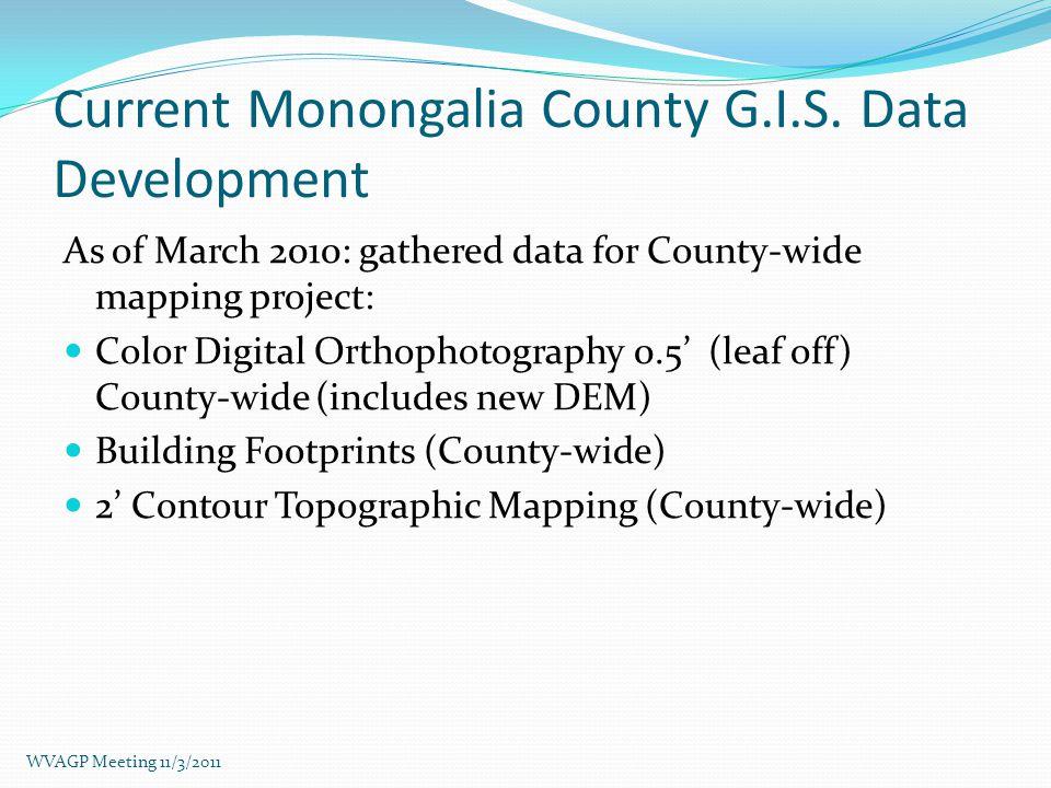 Monongalia County G.I.S. Data Producers Monongalia County Planning Office Morgantown/Monongalia Metropolitan Planning Organization Mountain Line Trans