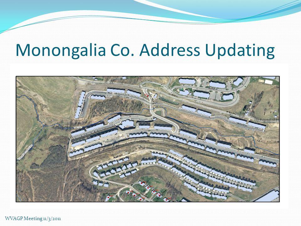 Monongalia Co. Address Updating WVAGP Meeting 11/3/2011
