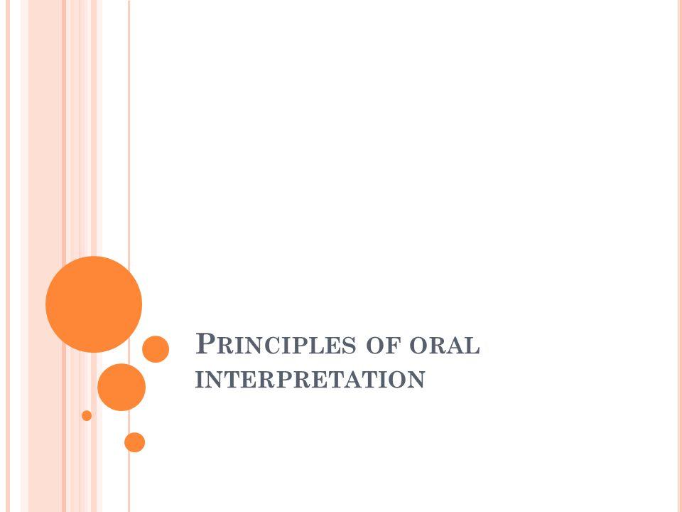 P RINCIPLES OF ORAL INTERPRETATION