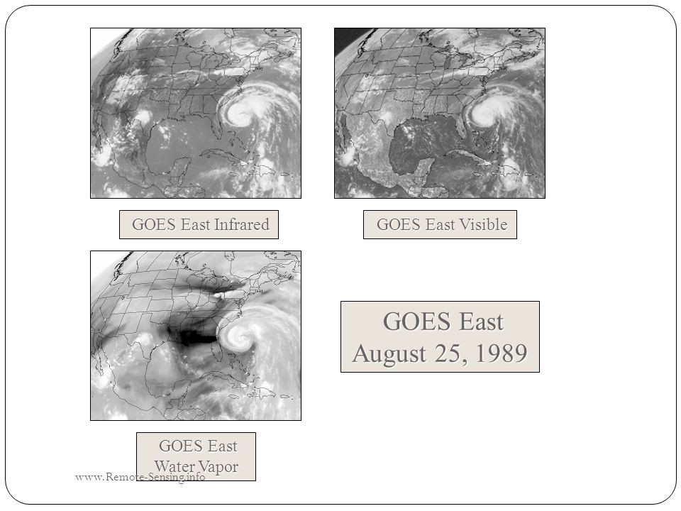 GOES East August 25, 1989 GOES East Infrared GOES East Visible GOES East Water Vapor www.Remote-Sensing.info