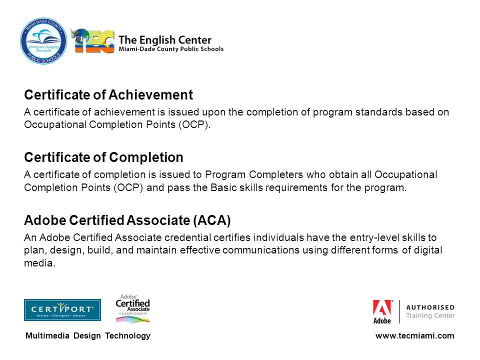 Certificate of Achievement A certificate of achievement is issued upon the completion of program standards based on Occupational Completion Points (OCP).