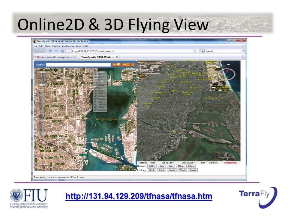 Online2D & 3D Flying View http://131.94.129.209/tfnasa/tfnasa.htm