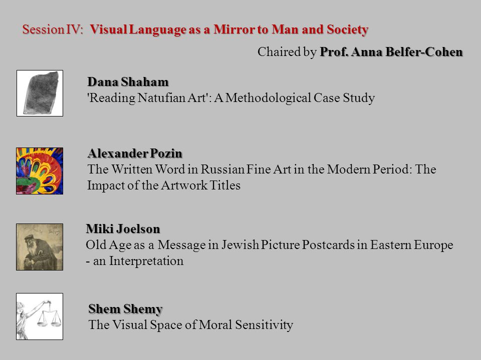 Session IV: Visual Language as a Mirror to Man and Society Prof.