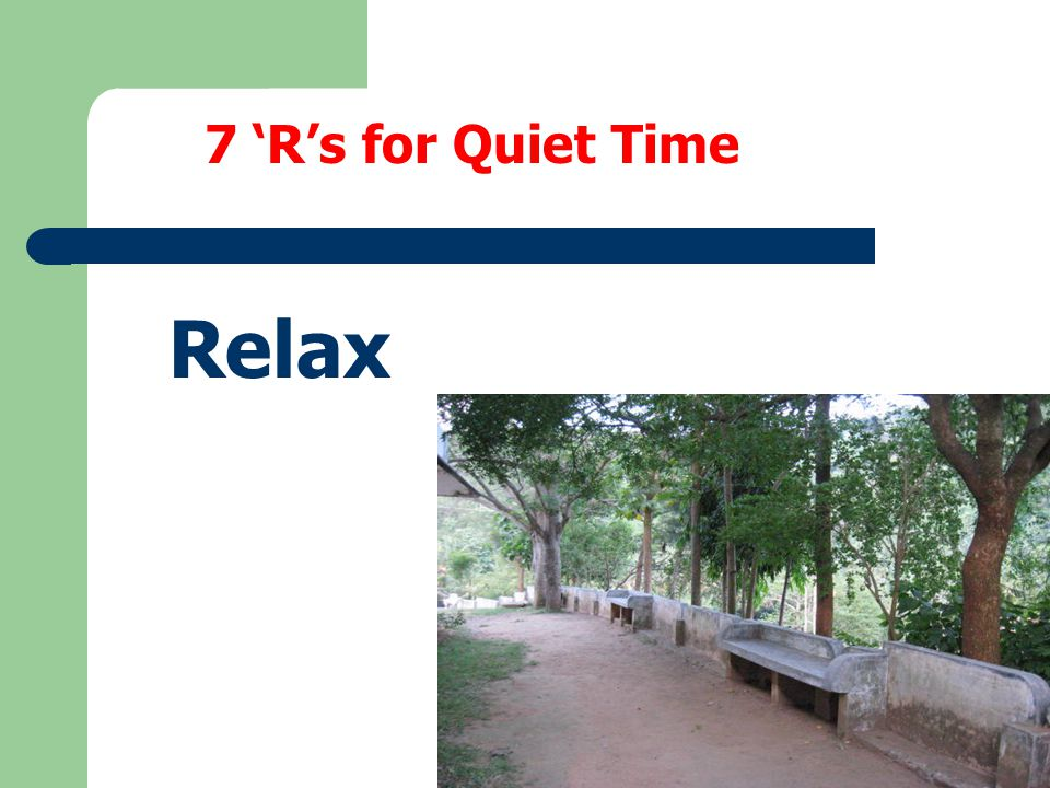 7 'R's for Quiet Time Relax