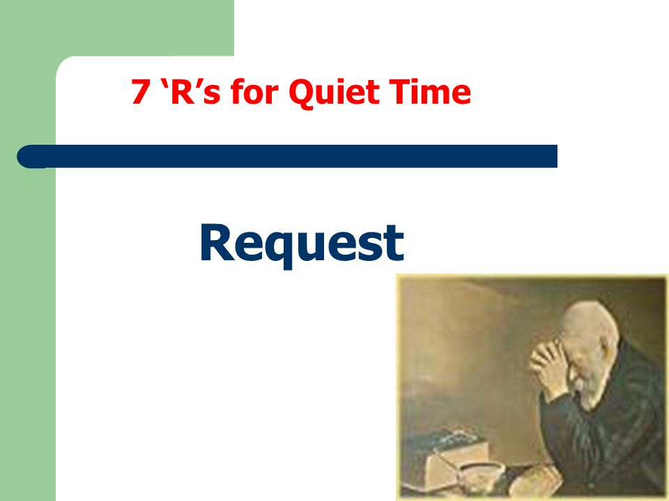 7 'R's for Quiet Time Request