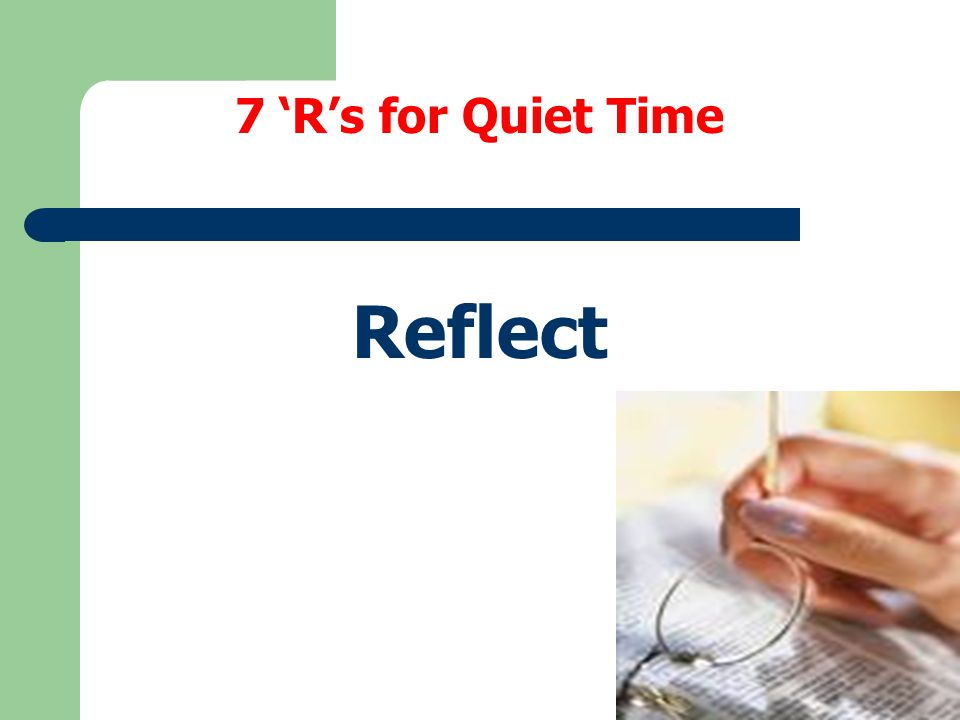 7 'R's for Quiet Time Reflect