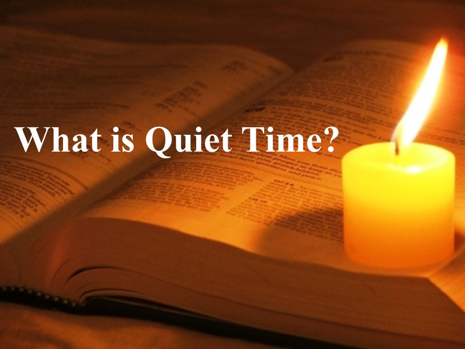What is Quiet Time