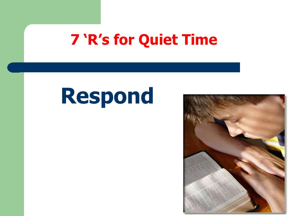 7 'R's for Quiet Time Respond