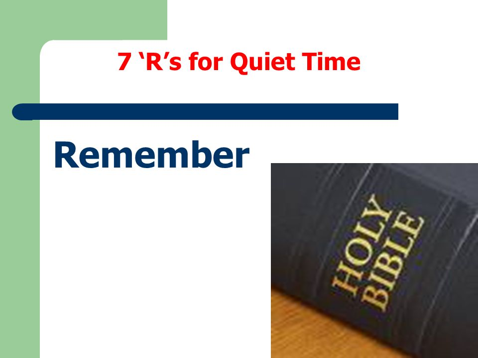 7 'R's for Quiet Time Remember