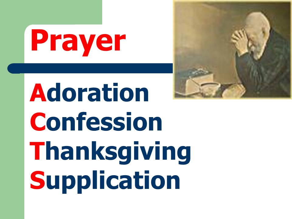 Prayer Adoration Confession Thanksgiving Supplication
