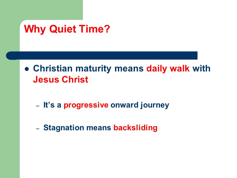 Why Quiet Time.