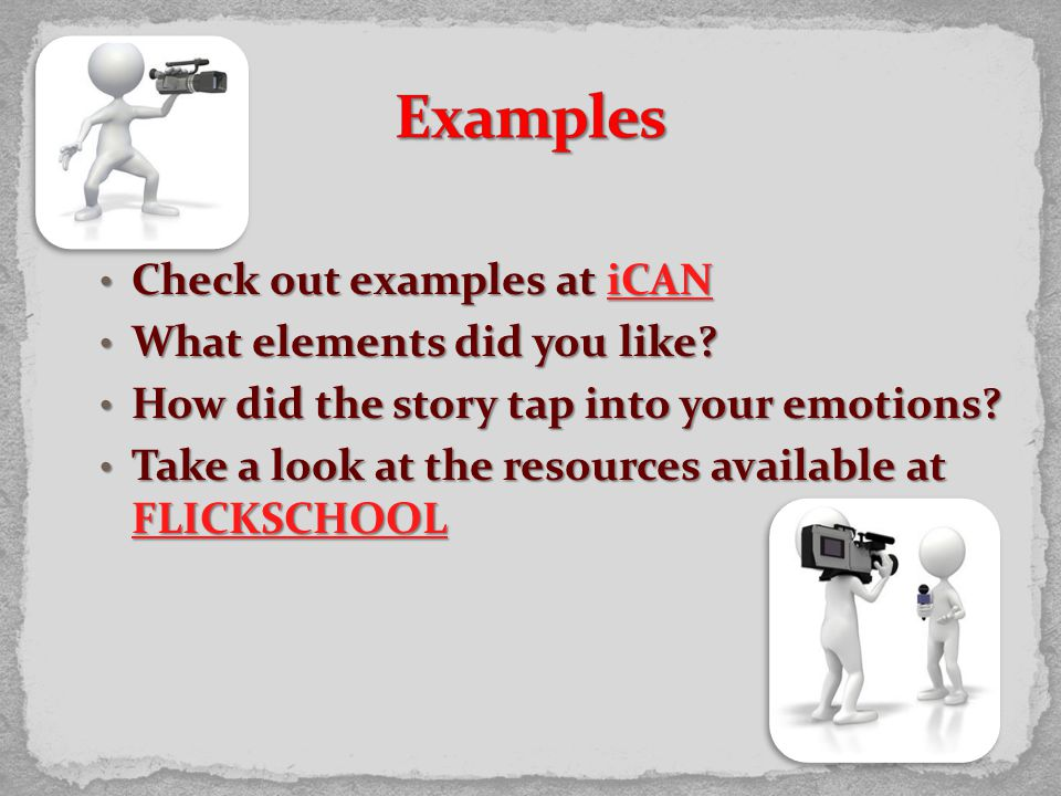 Check out examples at iCAN Check out examples at iCANiCAN What elements did you like.