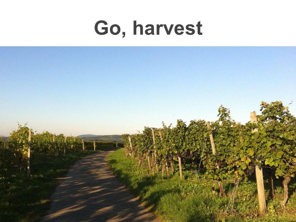 Go, harvest
