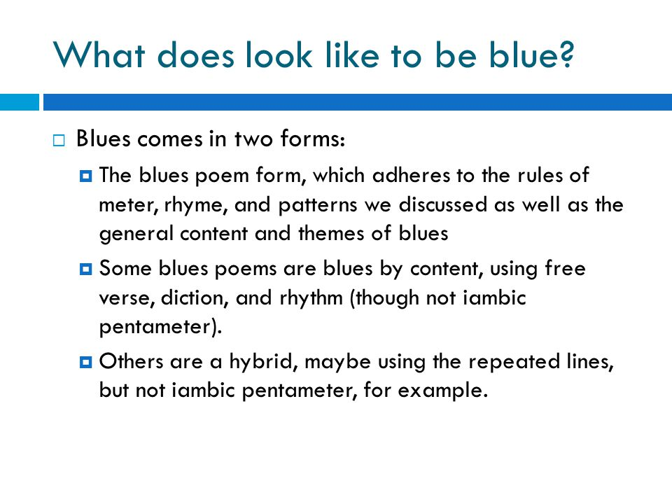What does look like to be blue.