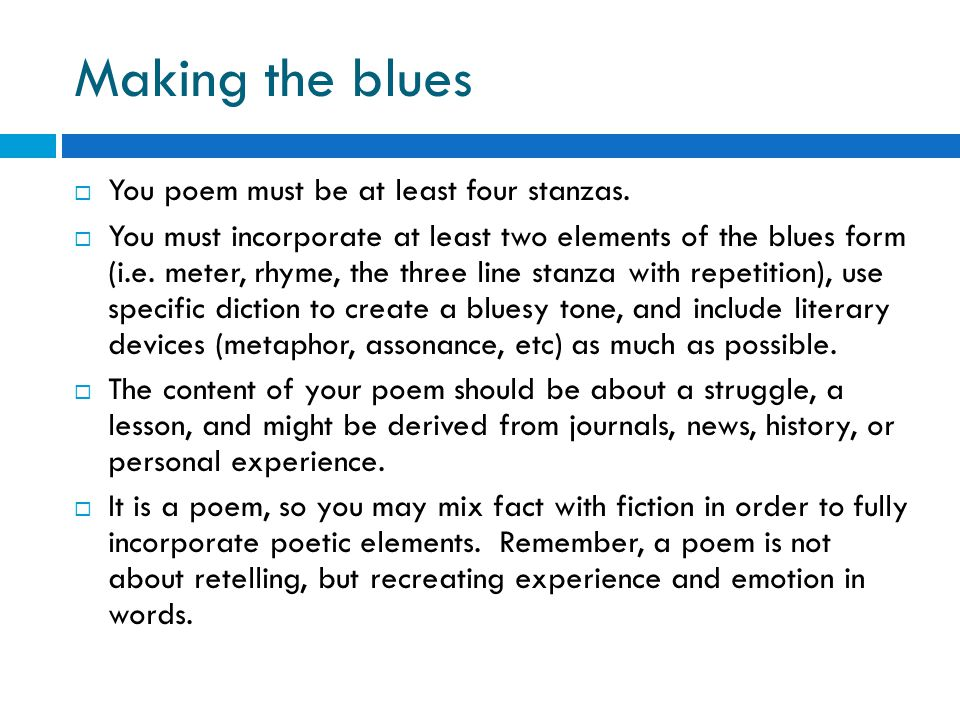Making the blues  You poem must be at least four stanzas.