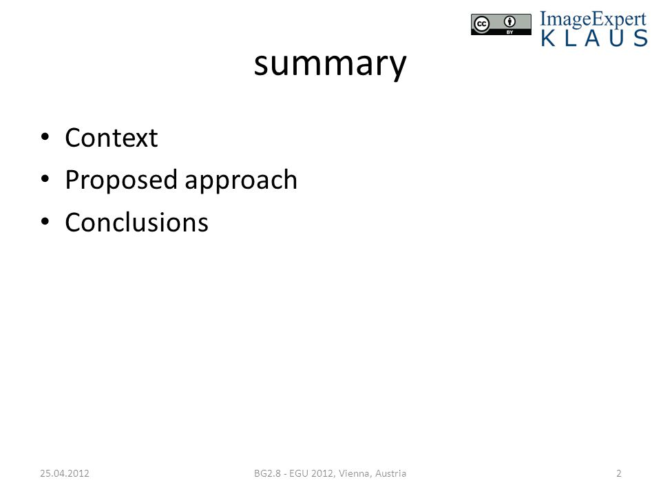 summary Context Proposed approach Conclusions 25.04.2012BG2.8 - EGU 2012, Vienna, Austria2