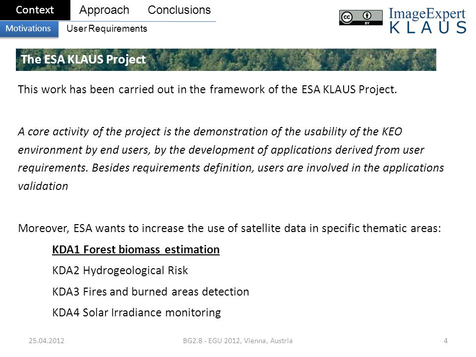 25.04.2012BG2.8 - EGU 2012, Vienna, Austria4 The ESA KLAUS Project This work has been carried out in the framework of the ESA KLAUS Project.