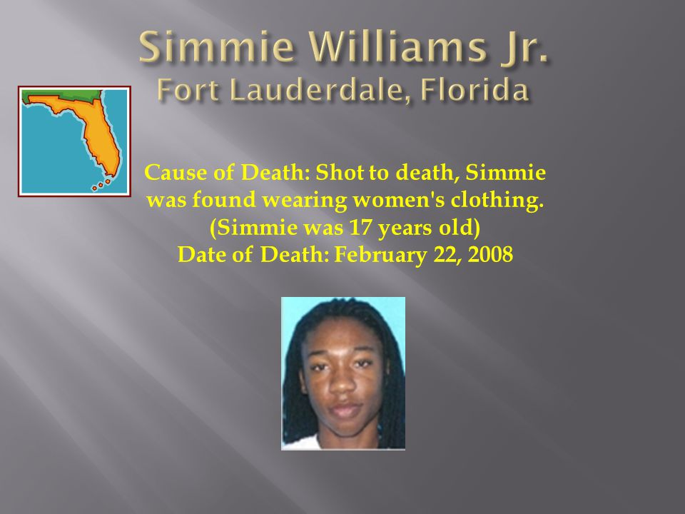 Cause of Death: Shot to death, Simmie was found wearing women s clothing.