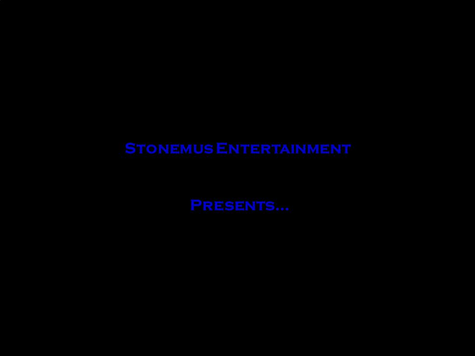Stonemus Entertainment Presents…